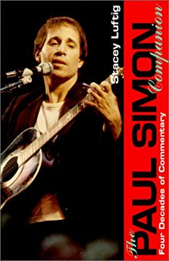 The Paul Simon Companion: Four Decades of Commentary 9780825672071