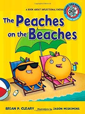 The Peaches on the Beaches: A Book about Inflectional Endings 9780822576365