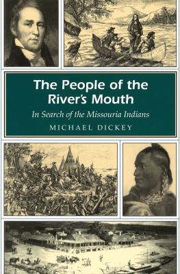 The People of the River's Mouth: In Search of the Missouria Indians 9780826219145