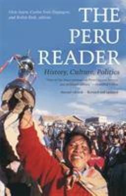 The Peru Reader: History, Culture, Politics 9780822336495