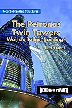 The Petronas Twin Towers: World's Tallest Buildings 9780823959891