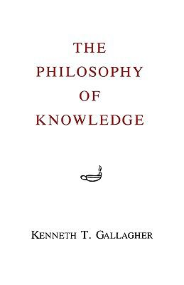 The Philosophy of Knowledge 9780823210954
