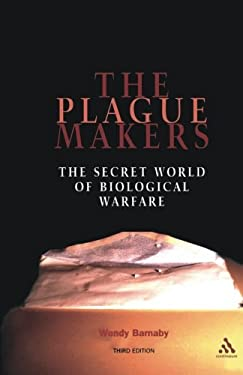 The Plague Makers: The Secret World of Biological Warfare 9780826414151