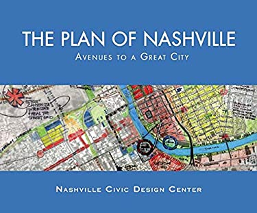 The Plan of Nashville: Avenues to a Great City 9780826514592
