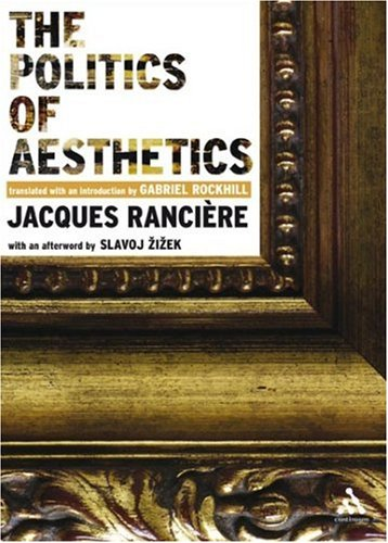 The Politics of Aesthetics: The Distribution of the Sensible
