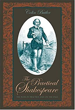 The Practical Shakespeare: The Plays in Practice and on the Page 9780821416228