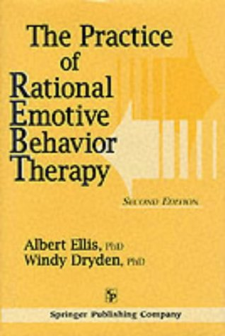 The Practice of Rational Emotive Behavior Therapy 9780826154712