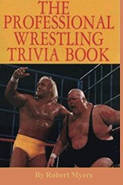 The Professional Wrestling Trivia Book 9780828320450