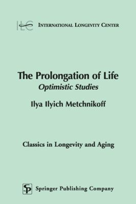 The Prolongation of Life: Optimistic Studies 9780826118769