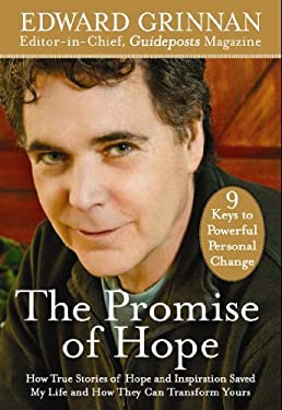The Promise of Hope: How True Stories of Hope and Inspiration Saved My Life and How They Can Transform Yours: 9 Keys to Powerful Personal C 9780824948153