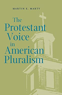 The Protestant Voice in American Pluralism 9780820328614