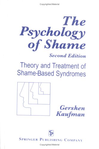 The Psychology of Shame: Theory and Treatment of Shame-Based Syndromes, Second Edition 9780826166722