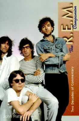 The R.E.M. Companion: Two Decades of Commentary 9780825672132