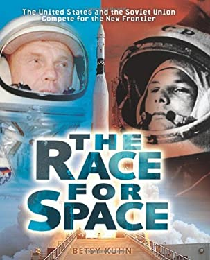 The Race for Space: The United States and the Soviet Union Compete for the New Frontier 9780822559849