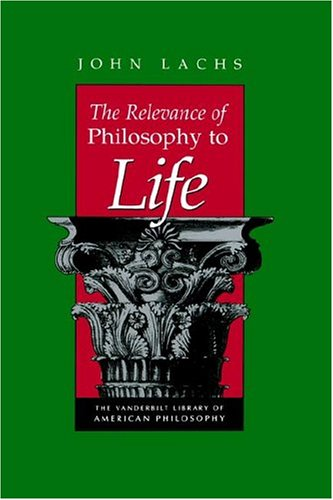 The Relevance of Philosophy to Life 9780826512628