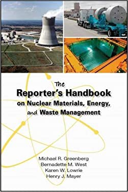 The Reporter's Handbook on Nuclear Materials, Energy, and Waste Management 9780826516602