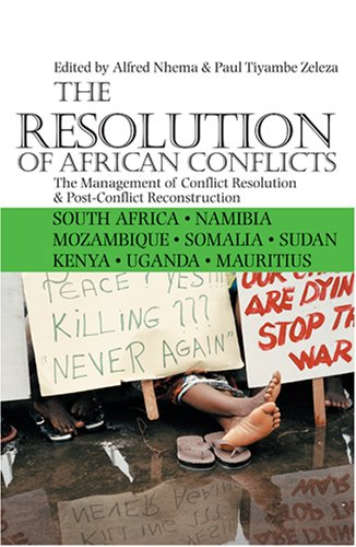 The Resolution of African Conflicts: The Management of Conflict Resolution and Post-Conflict Reconstruction 9780821418086