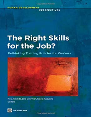 The Right Skills for the Job?: Rethinking Training Policies for Workers 9780821387146
