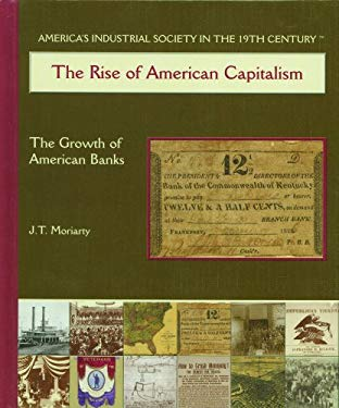 The Rise of American Capitalism: The Growth of American Banks 9780823940226