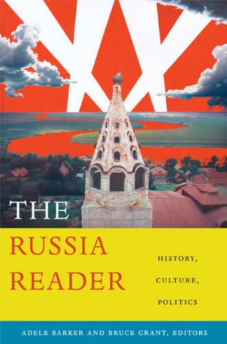 The Russia Reader: History, Culture, Politics 9780822346487