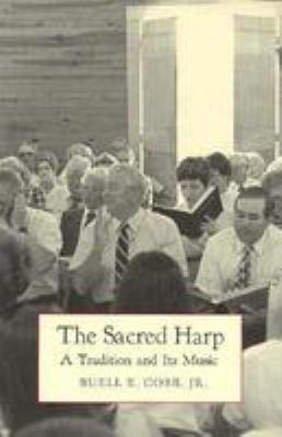 The Sacred Harp: A Tradition and Its Music 9780820310220