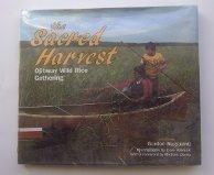 The Sacred Harvest: Ojibway Wild Rice Gathering
