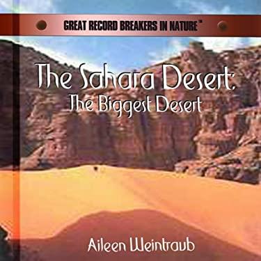 The Sahara Desert: The Biggest Desert 9780823956401