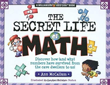 The Secret Life of Math: Discover How (and Why) Numbers Have Survived from the Cave Dwellers to Us! 9780824967796