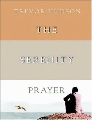 The Serenity Prayer: A Simple Prayer to Enrich Your Life 9780825460692