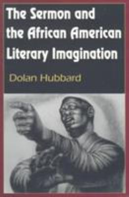 The Sermon and the African American Literary Imagination 9780826210876