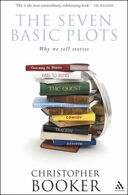 The Seven Basic Plots: Why We Tell Stories 9780826480378