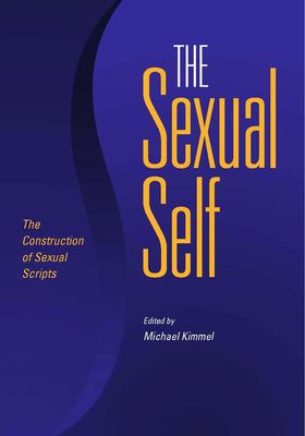 The Sexual Self: The Construction of Sexual Scripts 9780826515599
