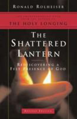 The Shattered Lantern: Rediscovering a Felt Presence of God 9780824522759
