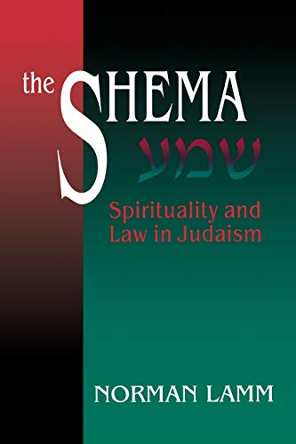 The Shema: Spirituality and Law in Judaism 9780827607132