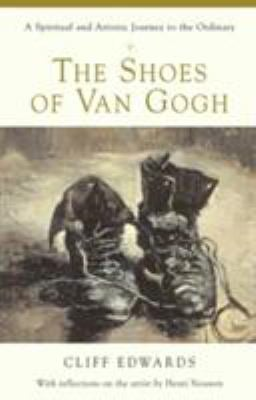 The Shoes of Van Gogh: A Spiritual and Artistic Journey to the Ordinary 9780824521424
