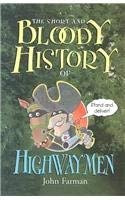 The Short and Bloody History of Highwaymen 9780822508403