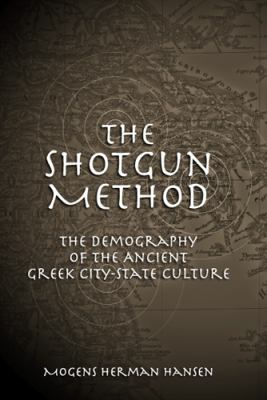 The Shotgun Method: The Demography of the Ancient Greek City-State Culture