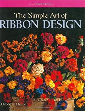 The Simple Art of Ribbon Design 9780823048328