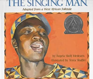 The Singing Man: Adapted from a West African Folktale 9780823411030