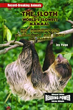 The Sloth/El Perezoso: The World's Slowest Animal/El Mamifero Mas Lento del Mundo
