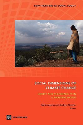 Social Dimensions of Climate Change: Equity and Vulnerability in a Warming World 9780821378878