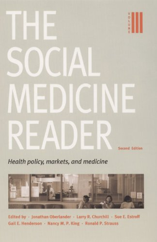 The Social Medicine Reader: Health Policy, Markets, and Medicine 9780822335696