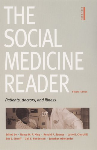 The Social Medicine Reader, Volume 1: Patients, Doctors, and Illness 9780822335689
