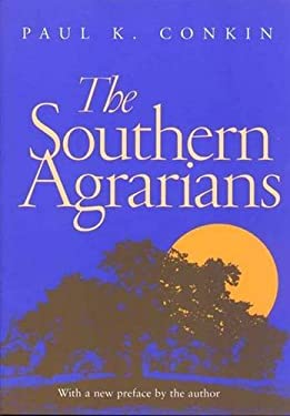The Southern Agrarians: With a New Preface by the Author 9780826513854