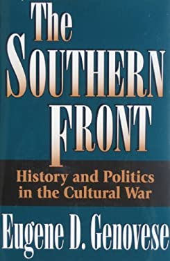 The Southern Front: History and Politics in the Cultural War 9780826210012