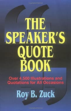 The Speaker's Quote Book 9780825440984