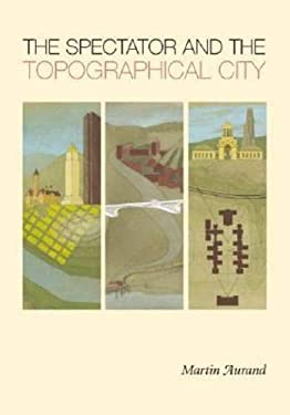 The Spectator and the Topographical City 9780822942887