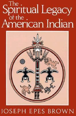 The Spiritual Legacy of the American Indian 9780824506186