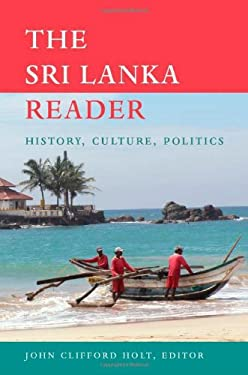 The Sri Lanka Reader: History, Culture, Politics 9780822349822