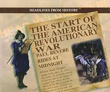 The Start of the American Revolutionary War: Paul Revere Rides at Midnight 9780823956722